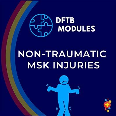 Non-traumatic MSK injuries module